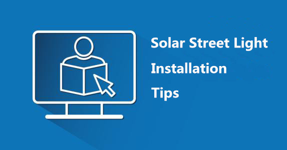 How to properly install solar street lights